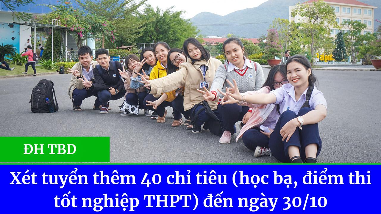 TBD xét tuyển bổ sung 40 chỉ tiêu học bạ và điểm thi tốt nghiệp THPT đến 30/10