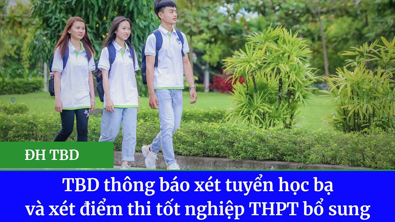TBD thông báo xét tuyển học bạ và xét điểm thi tốt nghiệp THPT bổ sung